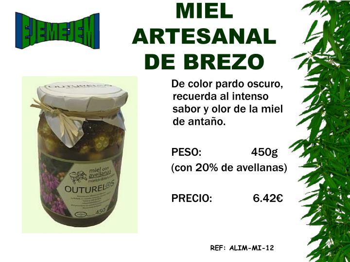 MIEL ARTESANAL DE BREZO
