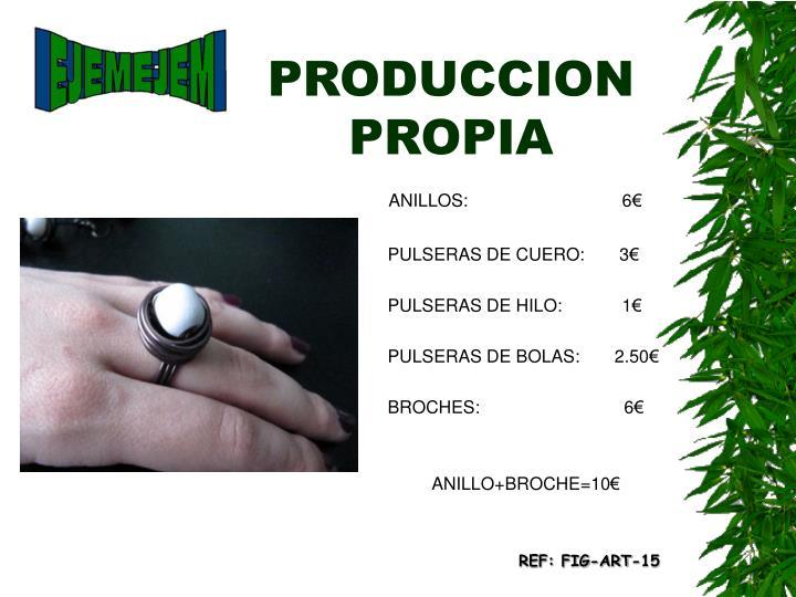 PRODUCCION PROPIA