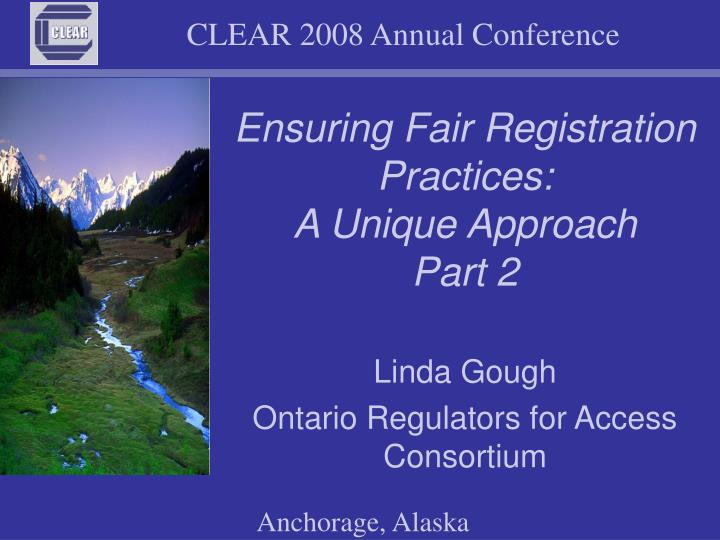 Ensuring fair registration practices a unique approach part 2