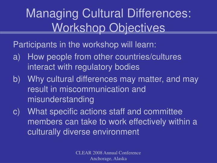 Managing Cultural Differences: Workshop Objectives