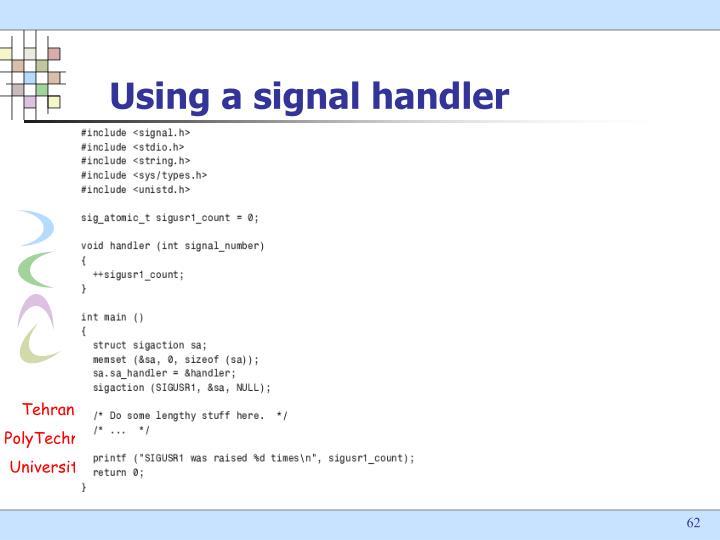 Using a signal handler