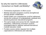 so why the need for a minnesota consortium on health and mobility