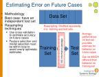 estimating error on future cases