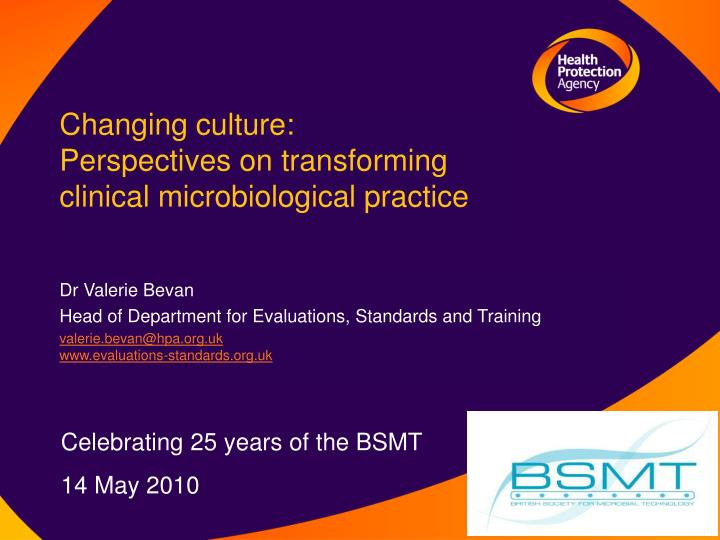 Changing culture perspectives on transforming clinical microbiological practice