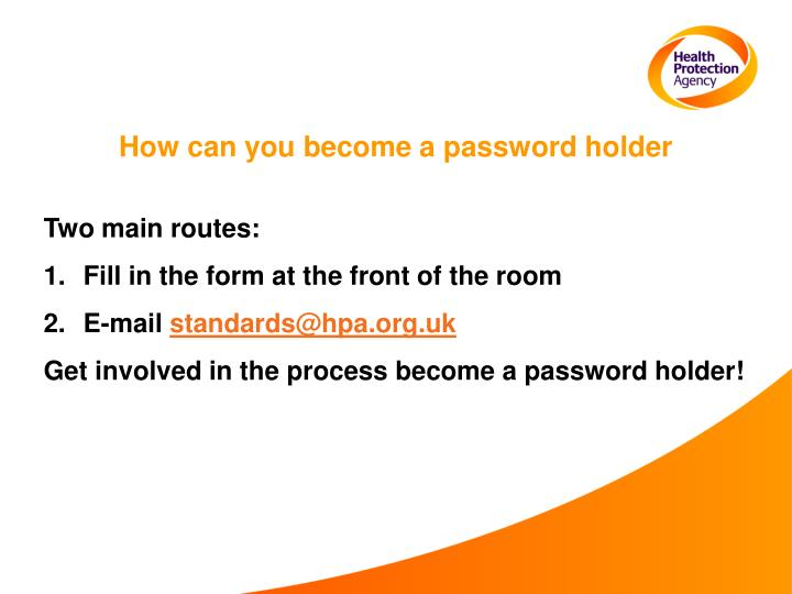 How can you become a password holder