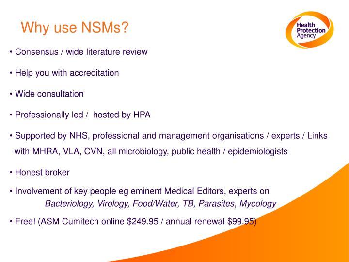 Why use NSMs?
