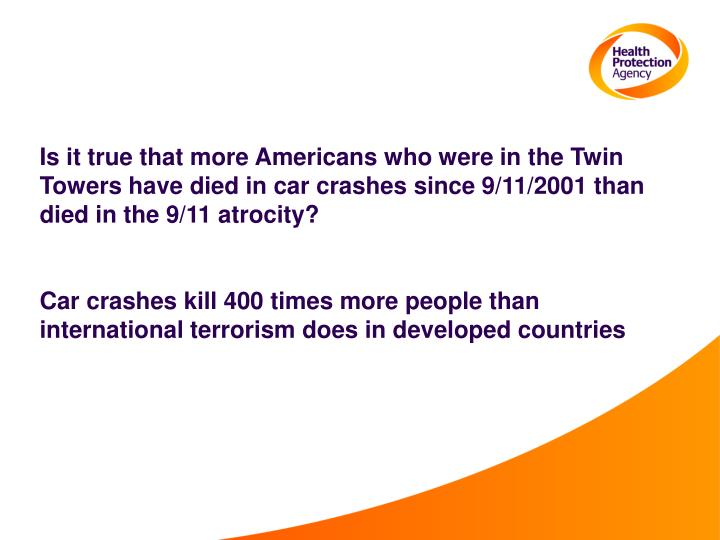Is it true that more Americans who were in the Twin Towers have died in car crashes since 9/11/2001 than died in the 9/11 atrocity?