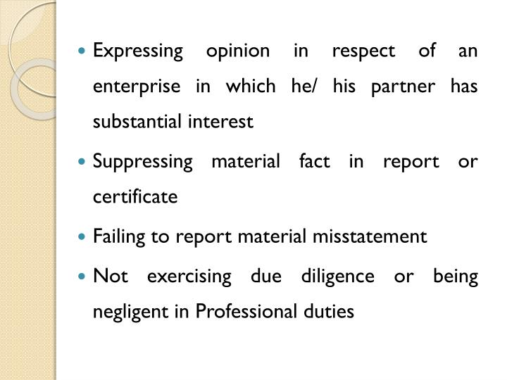 Expressing opinion in respect of an enterprise in which he/ his partner has substantial interest