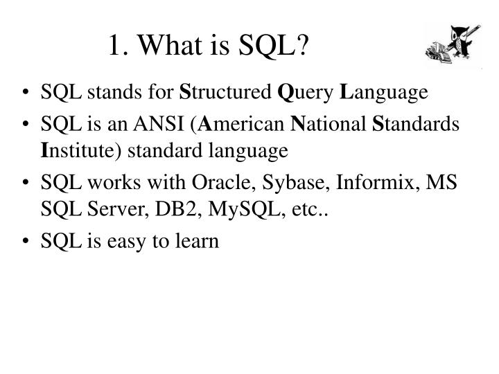 1. What is SQL?