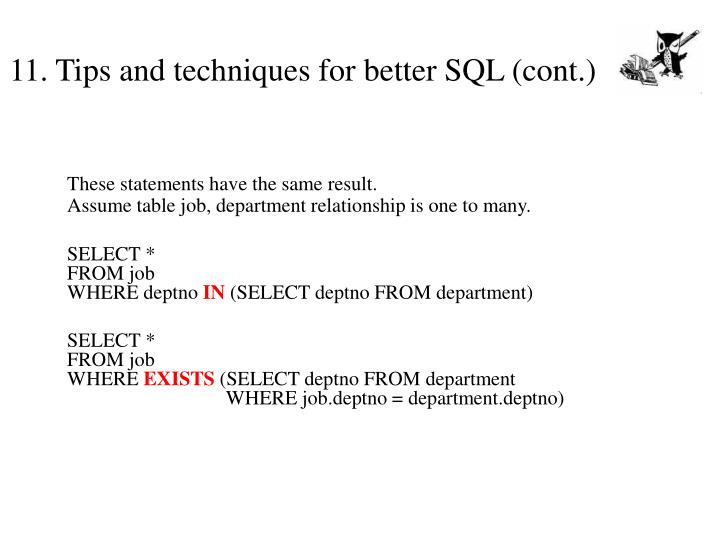 11. Tips and techniques for better SQL (cont.)