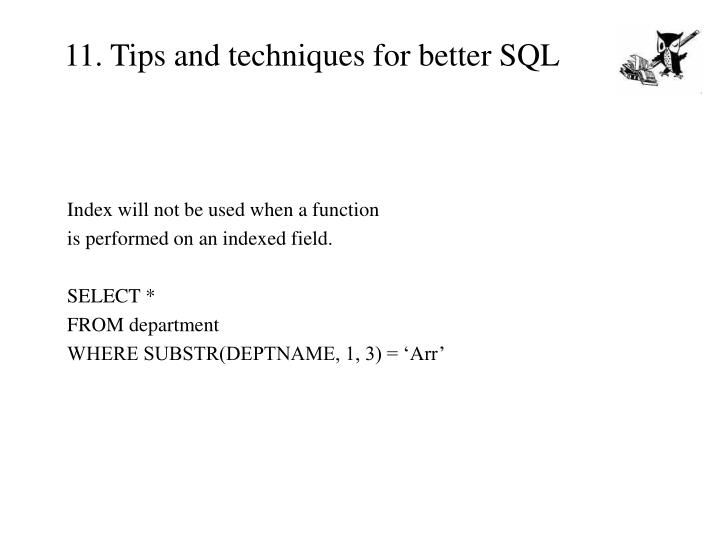 11. Tips and techniques for better SQL