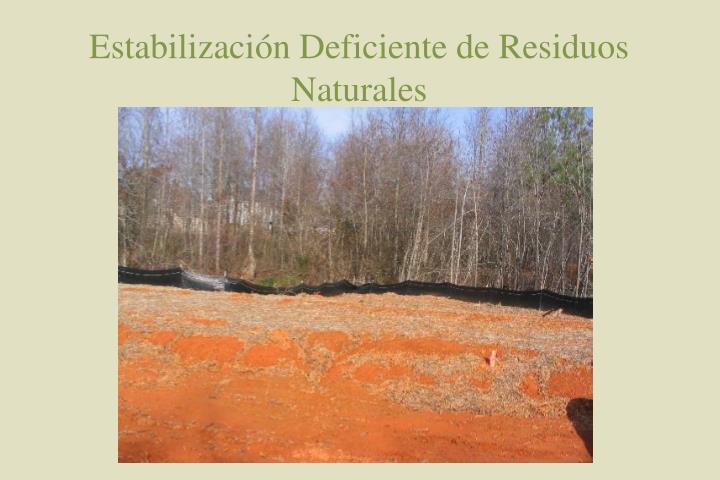 Estabilización Deficiente de Residuos Naturales