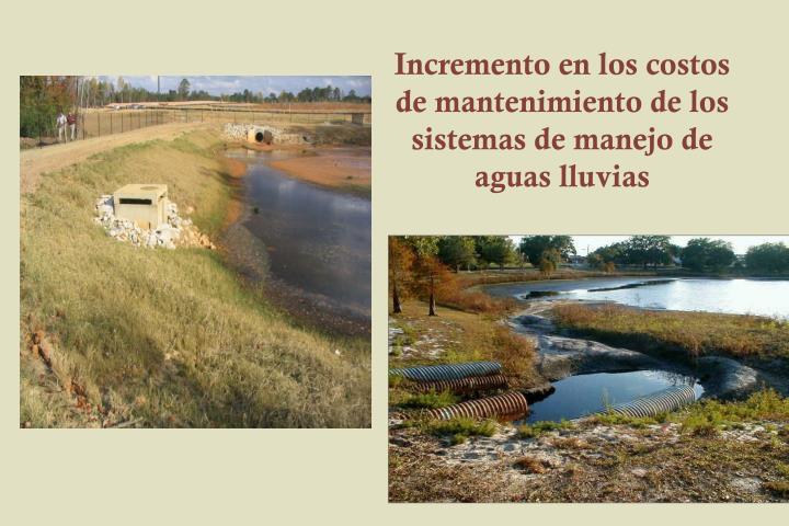Incremento en los costos de mantenimiento de los sistemas de manejo de aguas lluvias