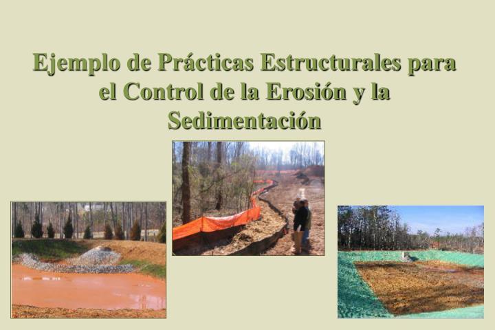 Ejemplo de Prácticas Estructurales para el Control de la Erosión y la Sedimentación