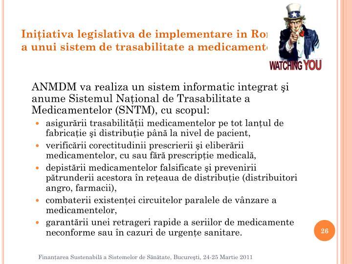 Iniţiativa legislativa de implementare in Romania a unui sistem de trasabilitate a medicamentelor