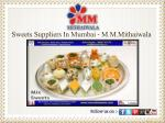 sweets suppliers in mumbai m m mithaiwala
