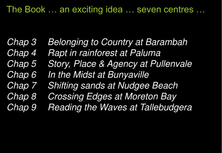 The Book … an exciting idea … seven centres …