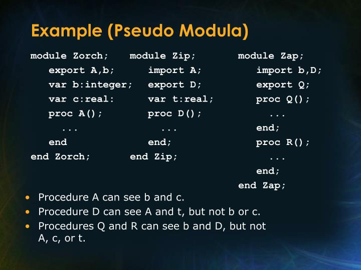 Example (Pseudo Modula)