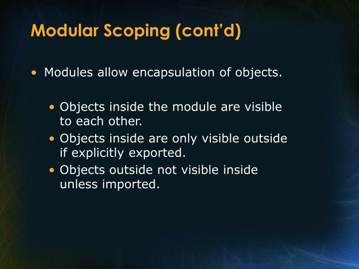Modular Scoping (cont'd)