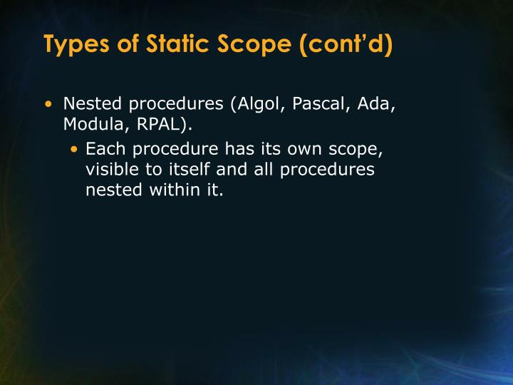 Types of Static Scope (cont'd)
