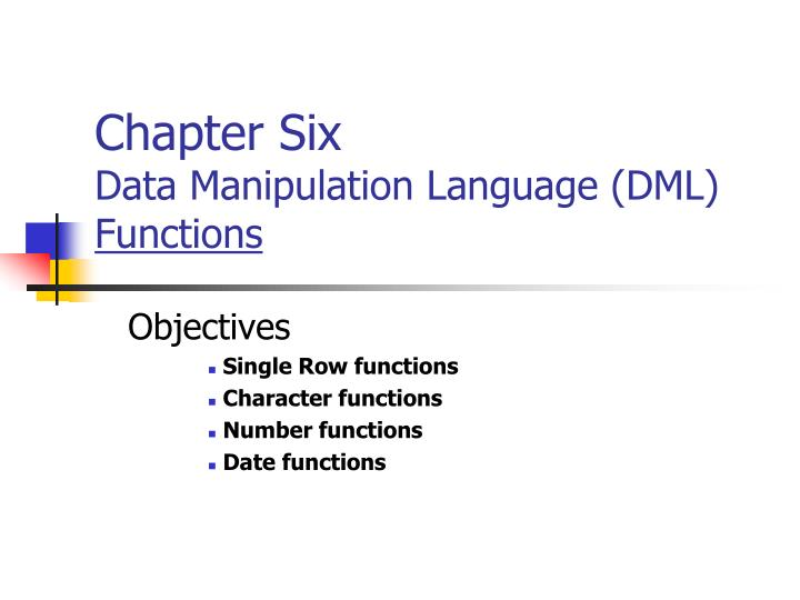 Chapter six data manipulation language dml functions
