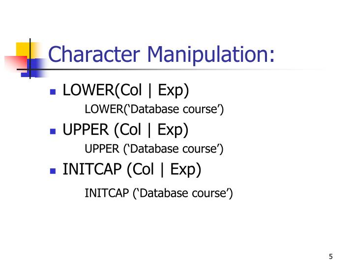 Character Manipulation: