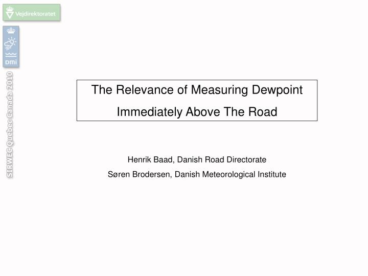 The Relevance of Measuring Dewpoint