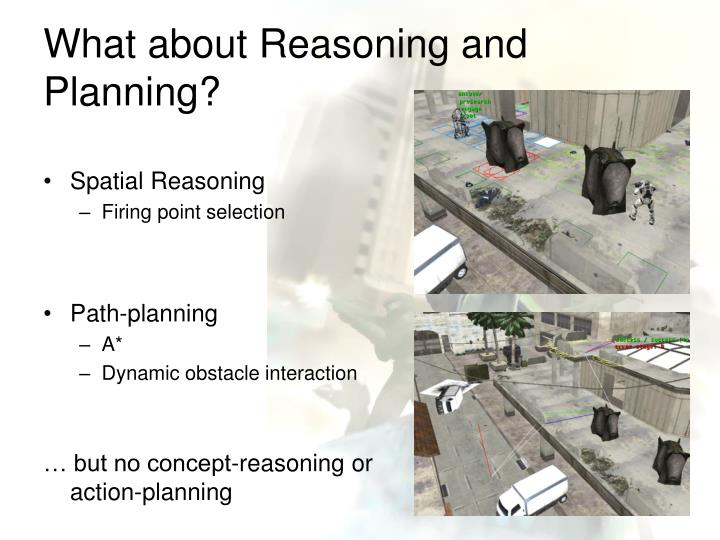What about Reasoning and Planning?