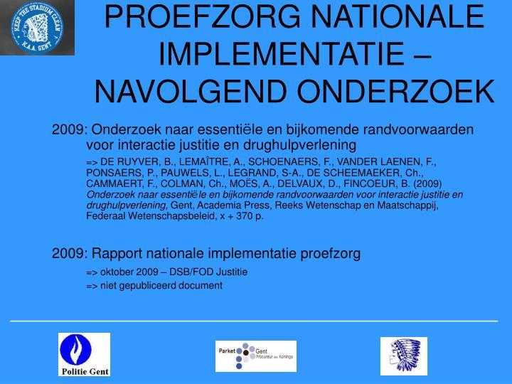 PROEFZORG NATIONALE IMPLEMENTATIE – NAVOLGEND ONDERZOEK