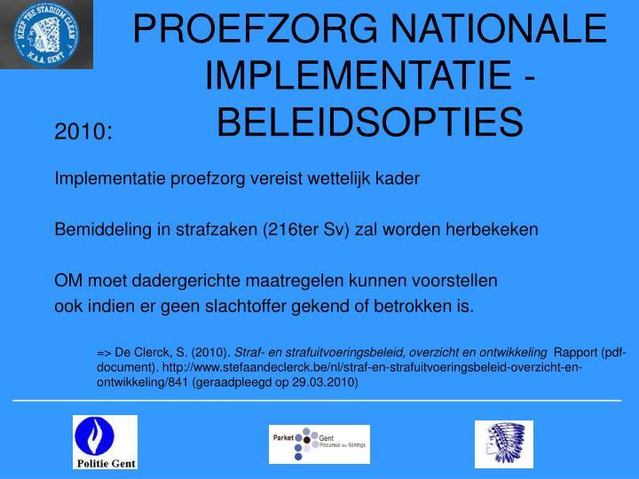 PROEFZORG NATIONALE IMPLEMENTATIE - BELEIDSOPTIES