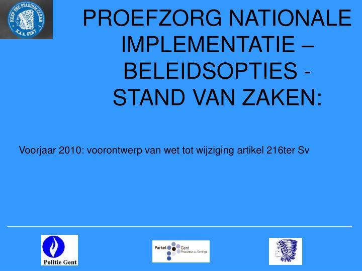 PROEFZORG NATIONALE IMPLEMENTATIE –  BELEIDSOPTIES -