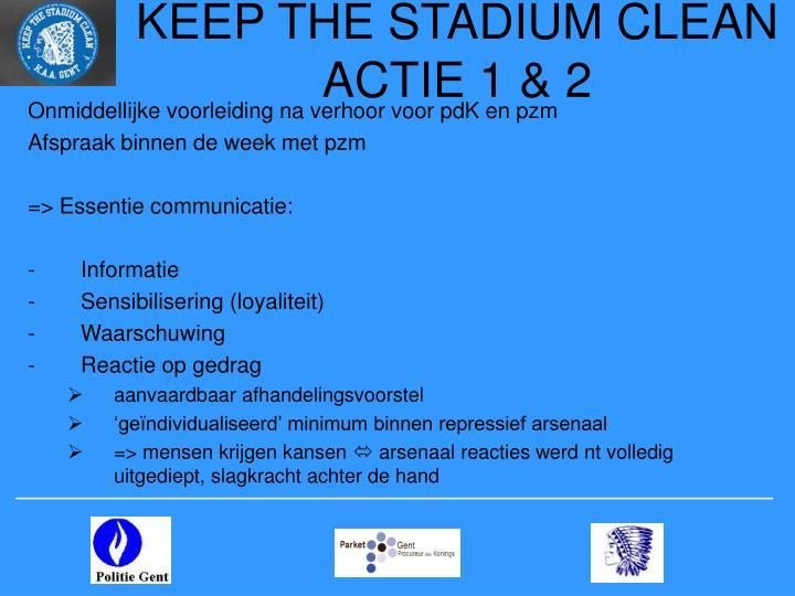 KEEP THE STADIUM CLEAN  ACTIE 1 & 2