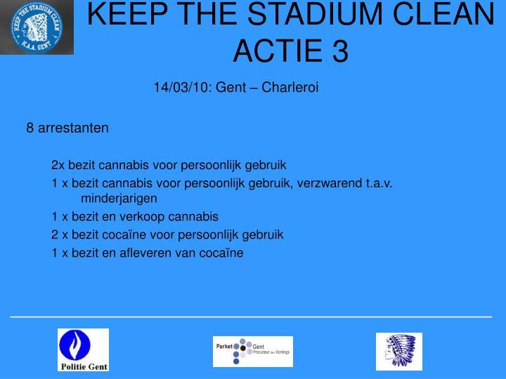 KEEP THE STADIUM CLEAN  ACTIE 3