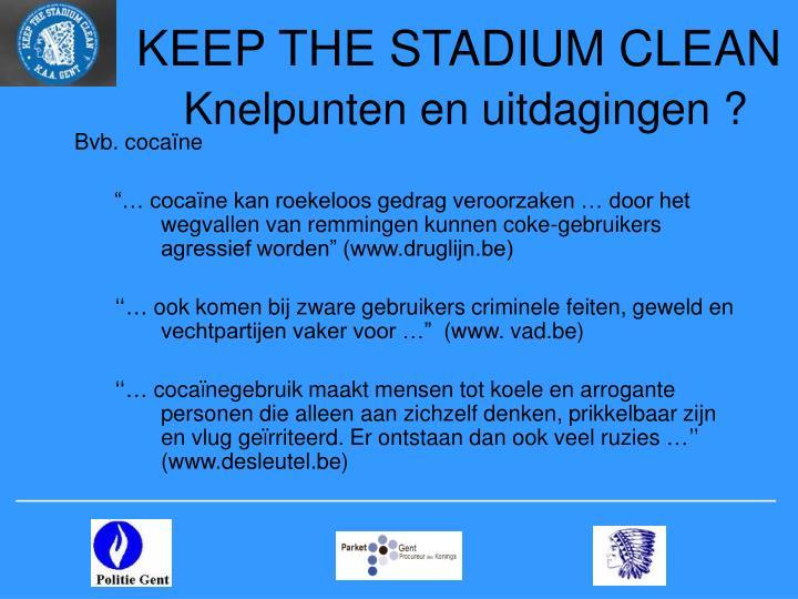 KEEP THE STADIUM CLEAN