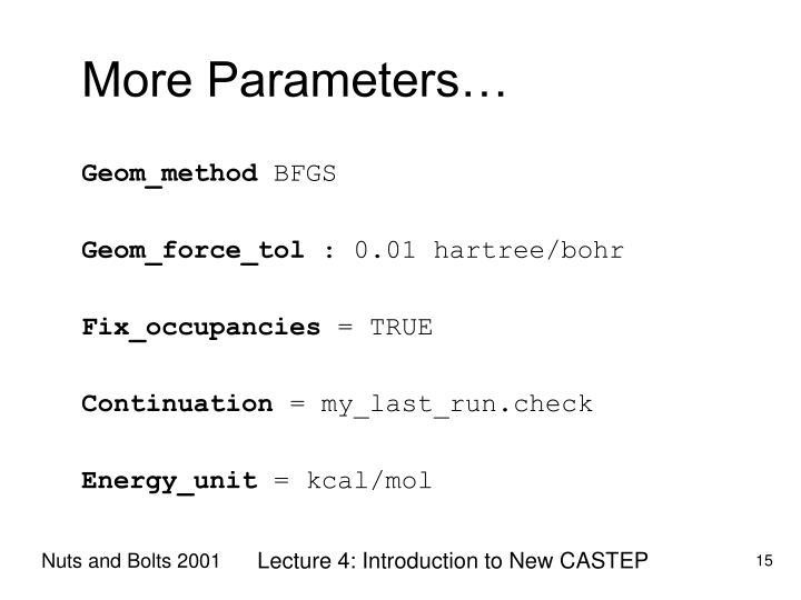 More Parameters…