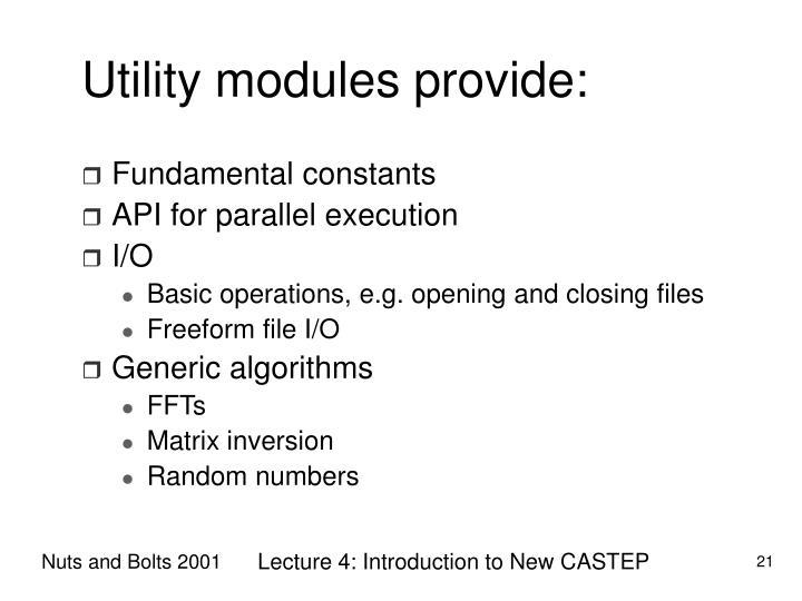 Utility modules provide: