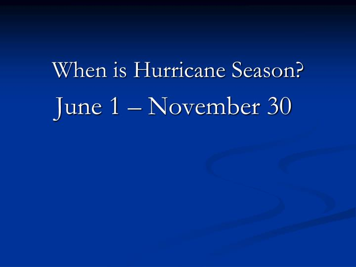 When is Hurricane Season?