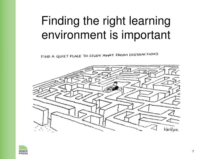 Finding the right learning environment is important