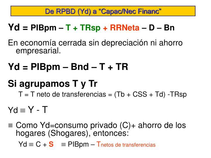 """De RPBD (Yd) a """"Capac/Nec Financ"""""""