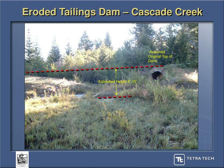Eroded Tailings Dam – Cascade Creek