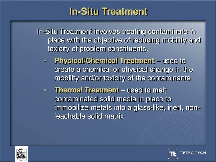 In-Situ Treatment