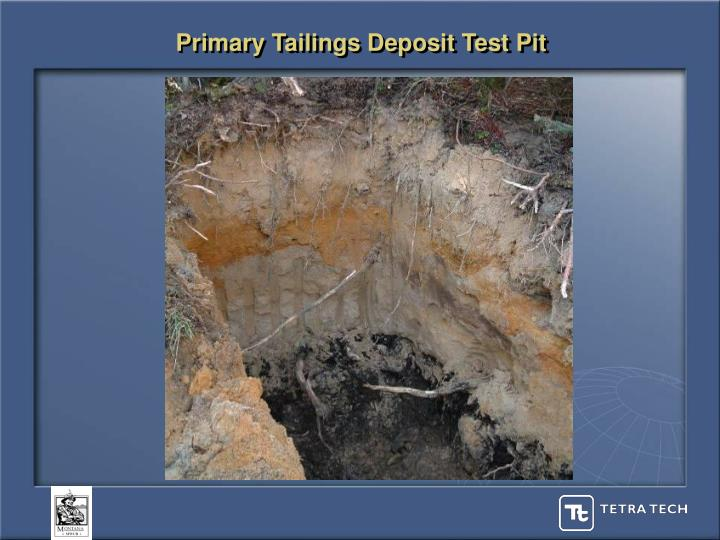 Primary Tailings Deposit Test Pit