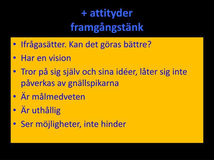 + attityder