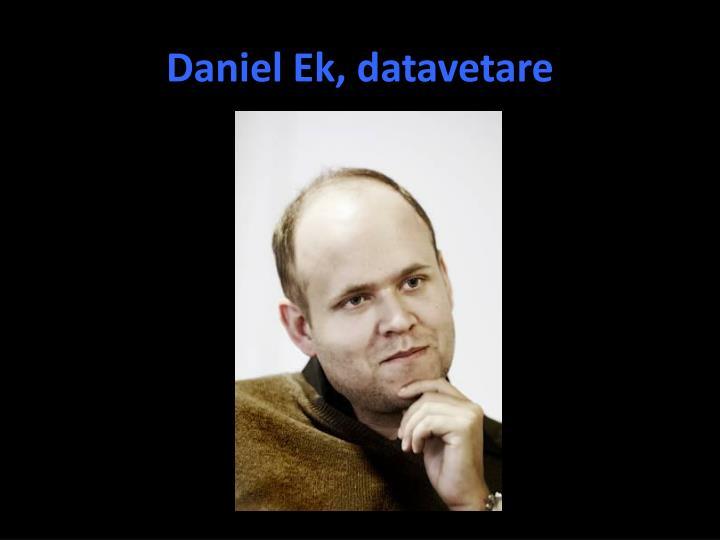 Daniel Ek, datavetare
