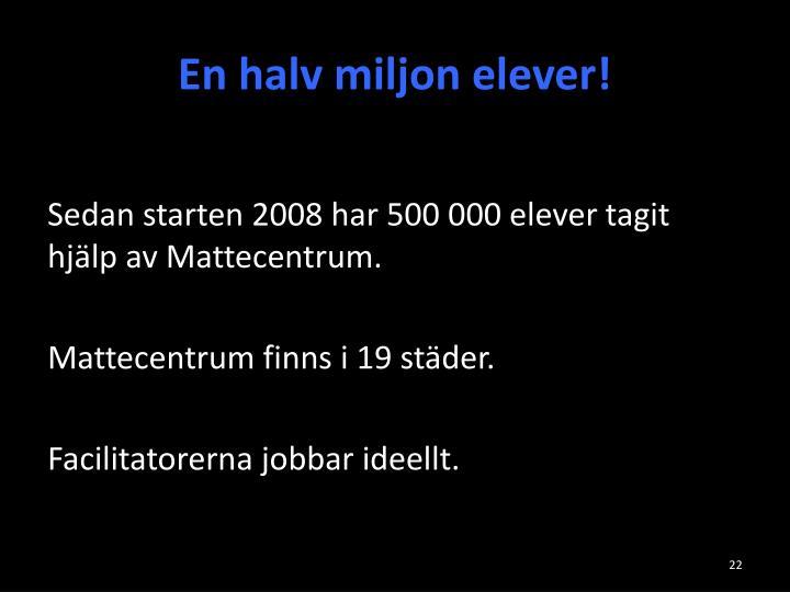 En halv miljon elever!