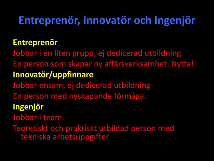 Entreprenör, Innovatör och Ingenjör