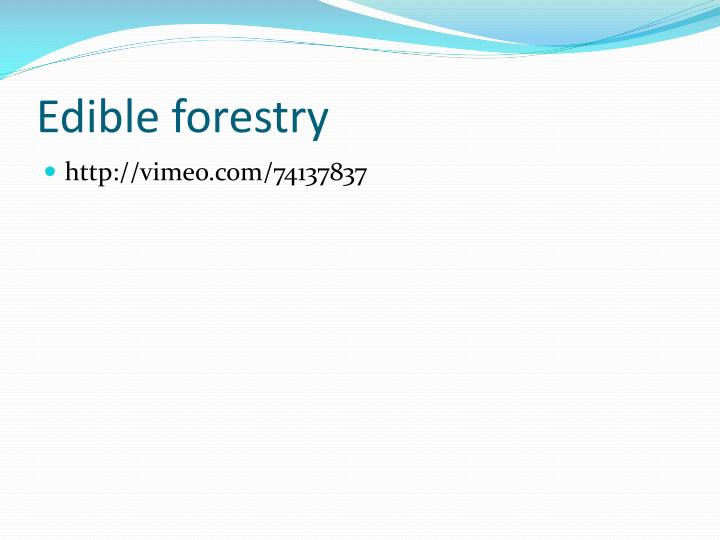 Edible forestry