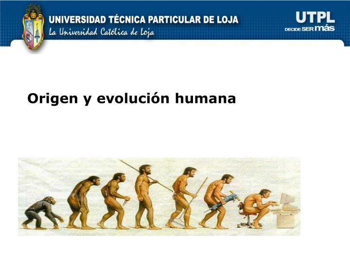 Origen y evolución humana