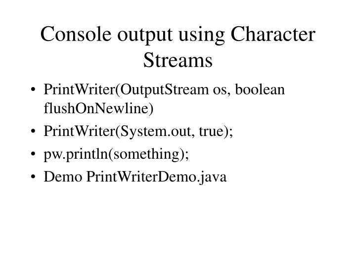 Console output using Character Streams