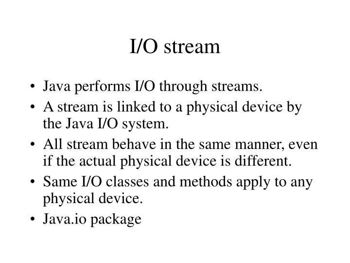 I/O stream